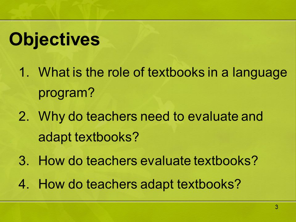 Objectives What is the role of textbooks in a language program