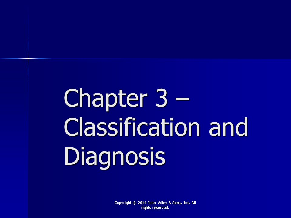 Chapter 3 – Classification and Diagnosis