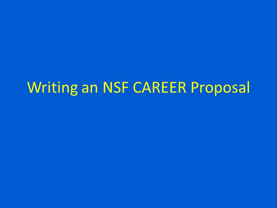 Strategies for Writing a Winning NSF CAREER Proposal - ppt
