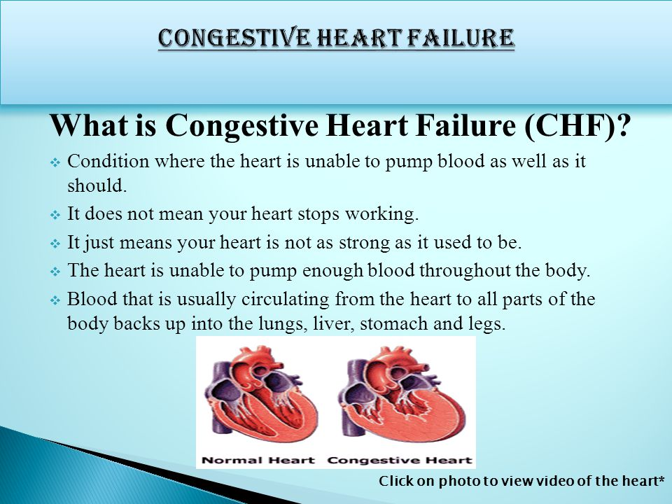 Congestive Heart Failure 6 How Does