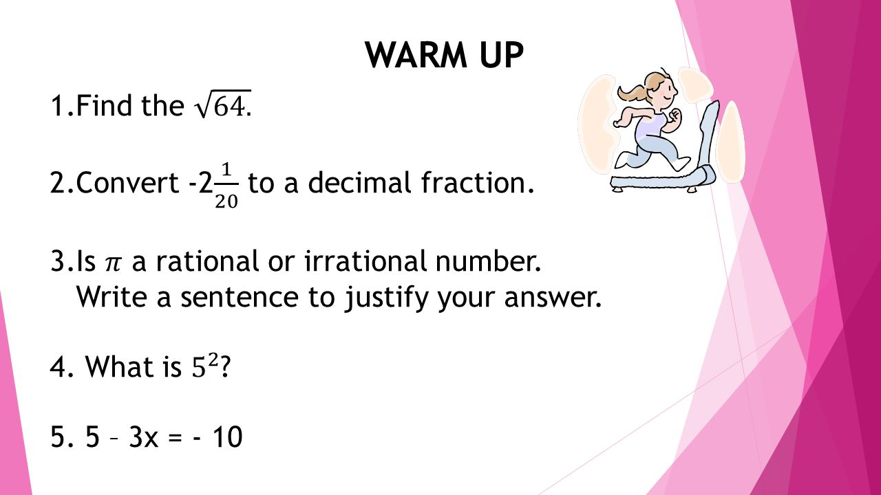 WARM UP Find the 64. Convert to a decimal fraction.