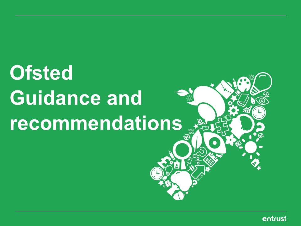 Ofsted Guidance and recommendations