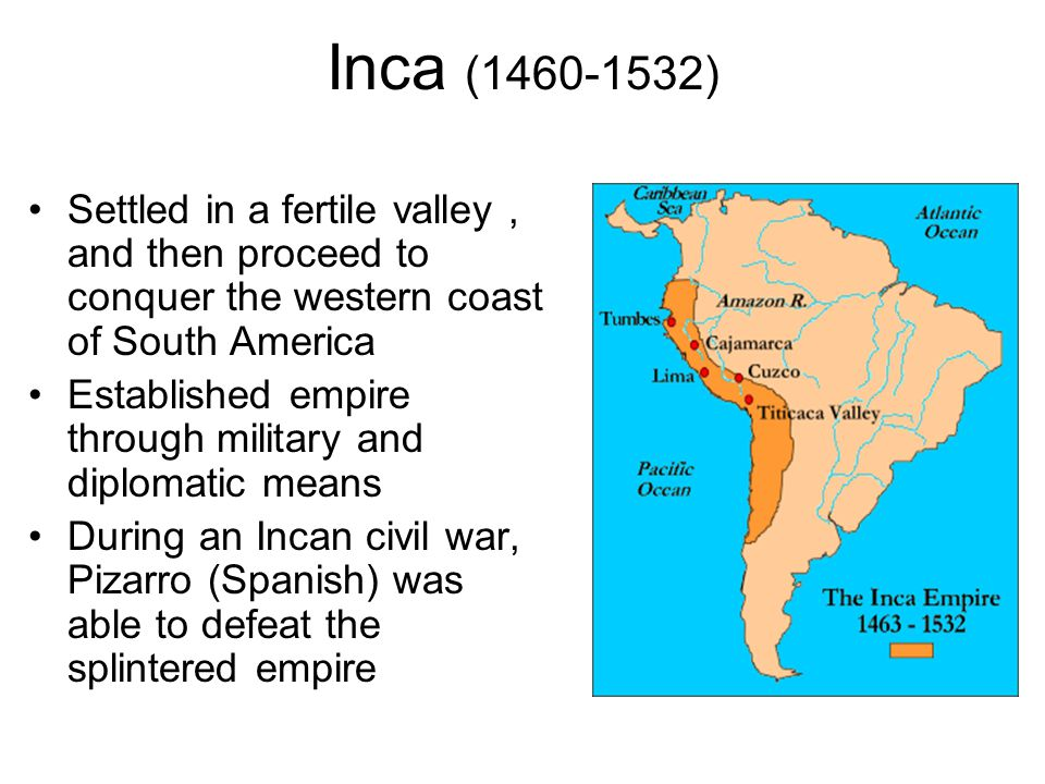 Inca ( ) Settled in a fertile valley , and then proceed to conquer the western coast of South America.