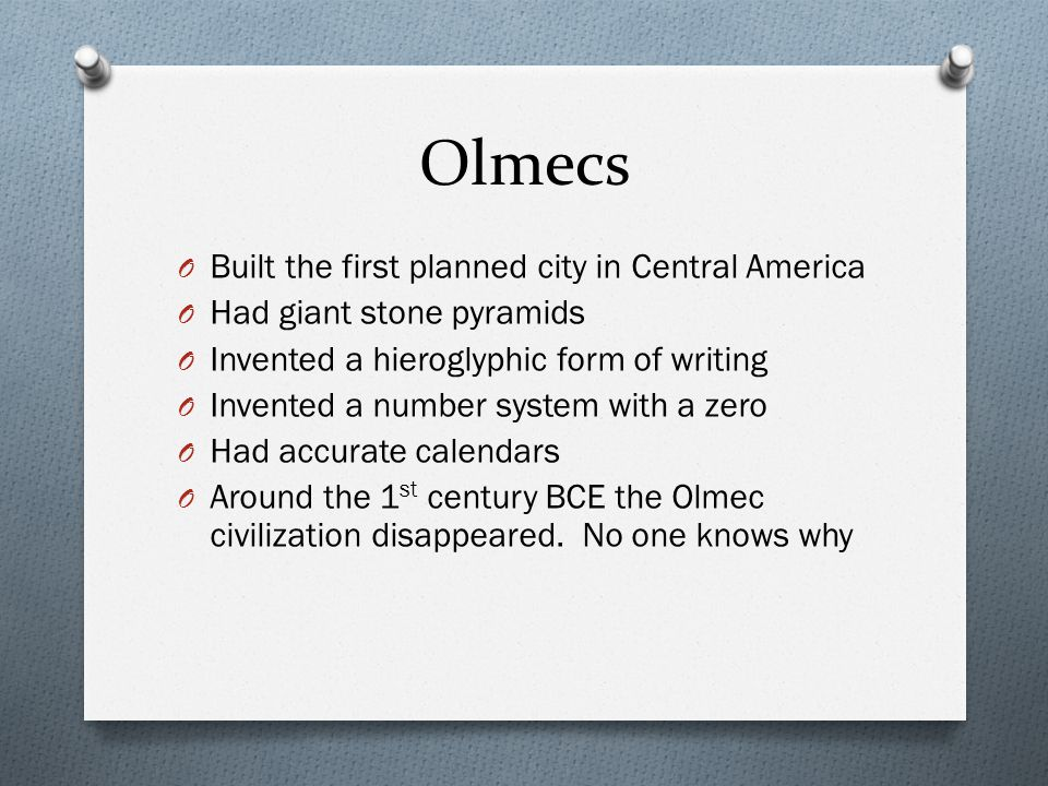 Olmecs Built the first planned city in Central America
