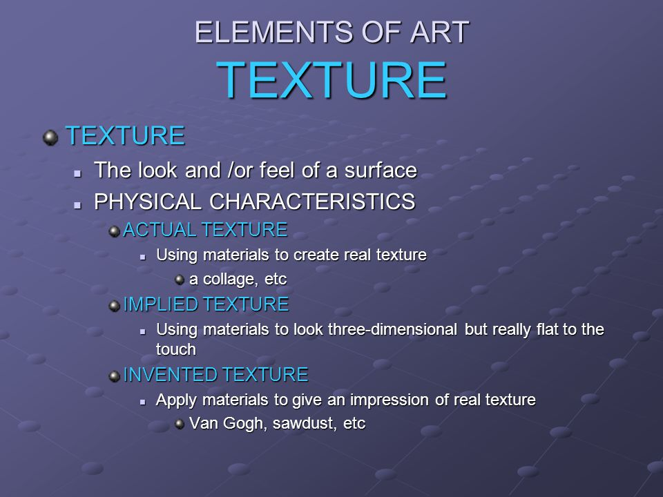 ELEMENTS OF ART TEXTURE