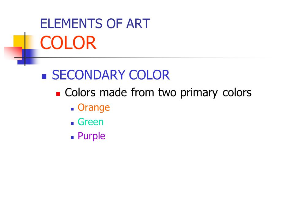 ELEMENTS OF ART COLOR SECONDARY COLOR