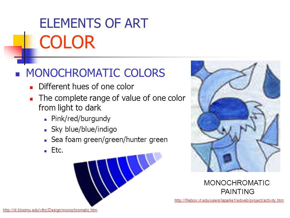 ELEMENTS OF ART COLOR MONOCHROMATIC COLORS Different hues of one color