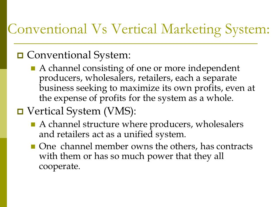 Conventional Vs Vertical Marketing System: