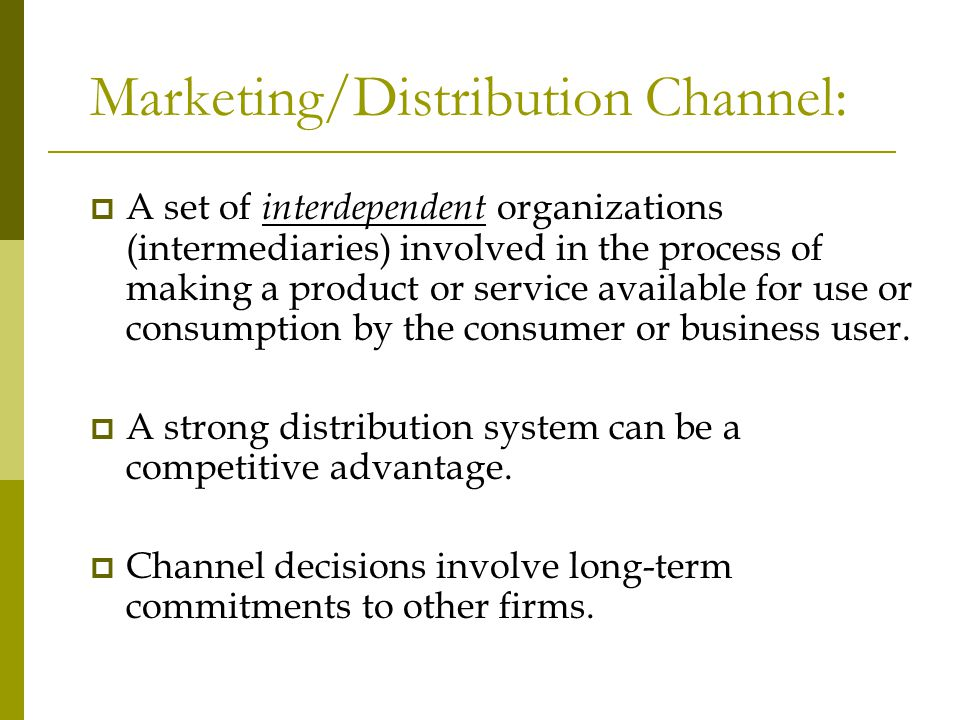 Marketing/Distribution Channel: