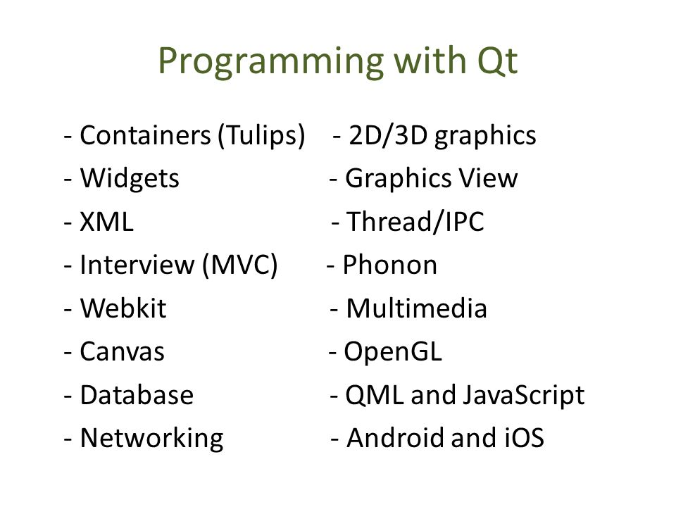 Qt Framework Qt History Who uses Qt Benefits Tools and