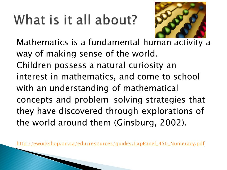 What is it all about Mathematics is a fundamental human activity a