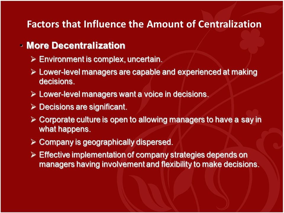 Factors that Influence the Amount of Centralization