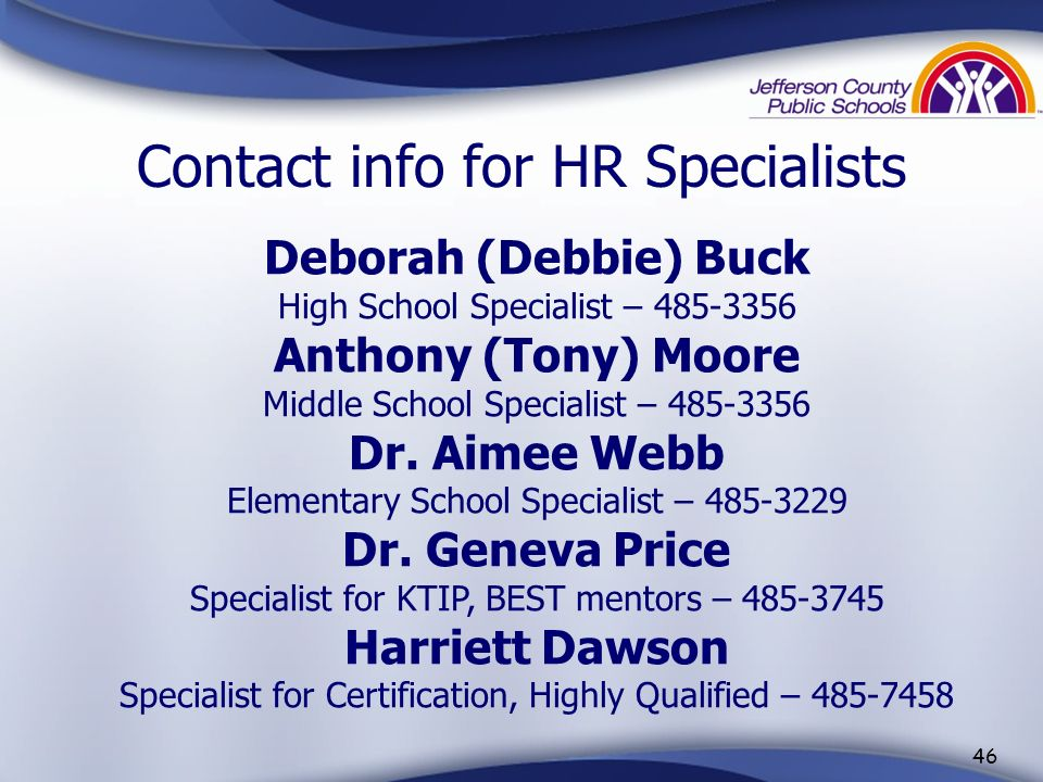 Contact info for HR Specialists Deborah (Debbie) Buck. High School Specialist – Anthony (Tony) Moore.