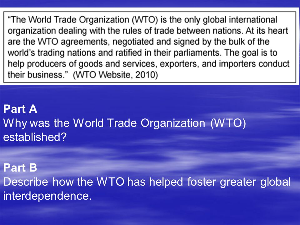 Part A Why was the World Trade Organization (WTO) established