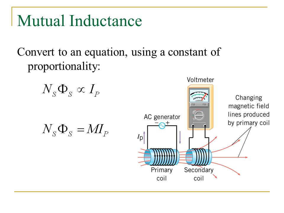 Mutual Inductance Convert to an equation, using a constant of proportionality:
