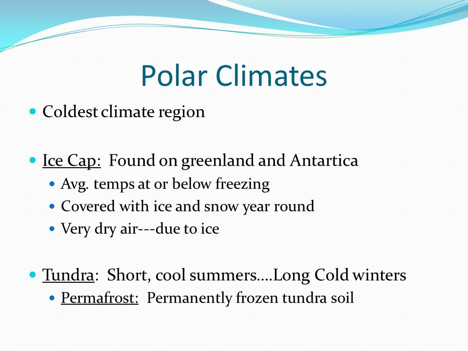Polar Climates Coldest climate region