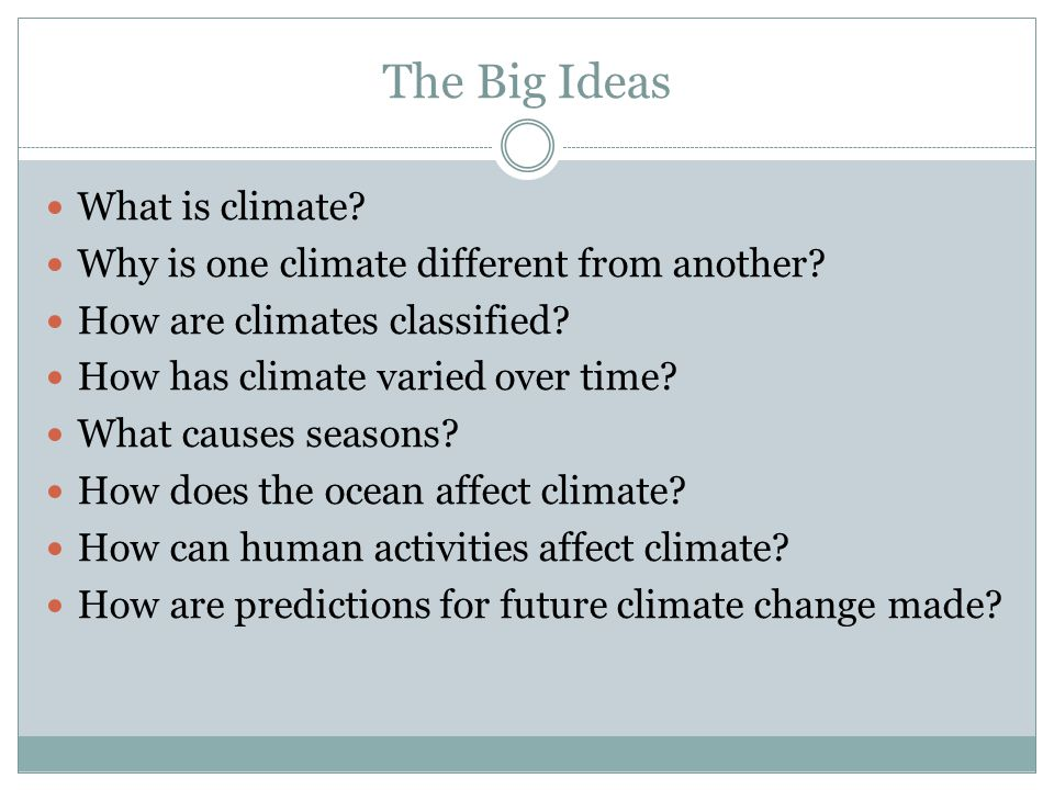 The Big Ideas What is climate