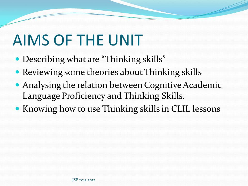 AIMS OF THE UNIT Describing what are Thinking skills