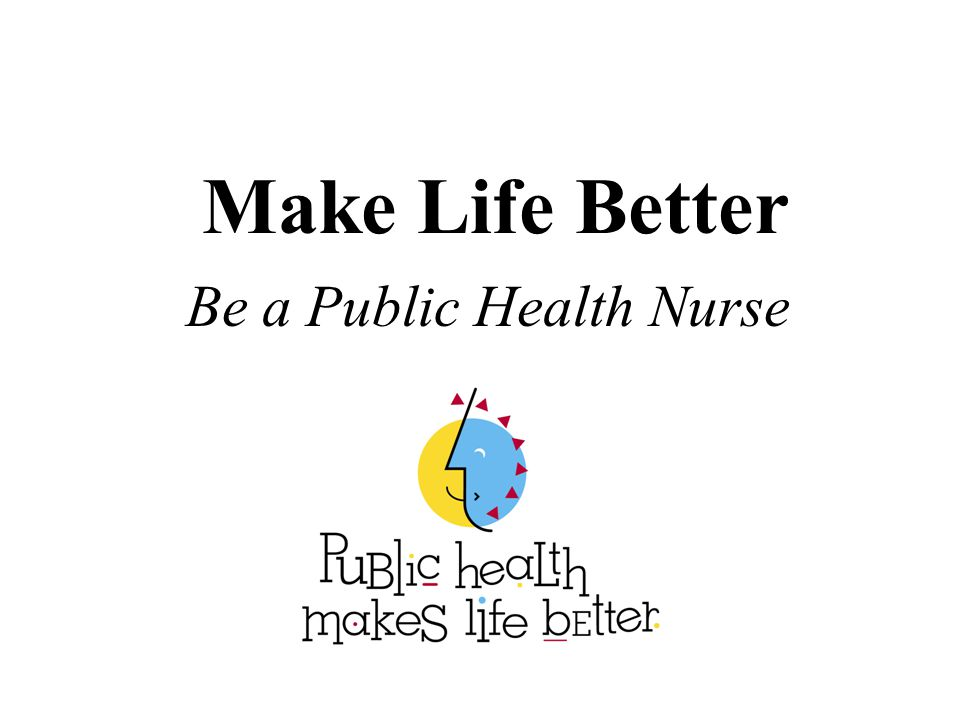 Be a Public Health Nurse