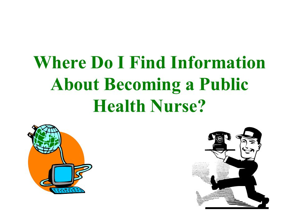 Where Do I Find Information About Becoming a Public Health Nurse