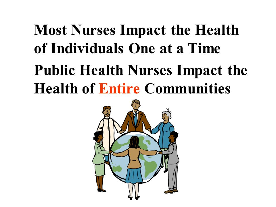 Public Health Nurses Impact the Health of Entire Communities