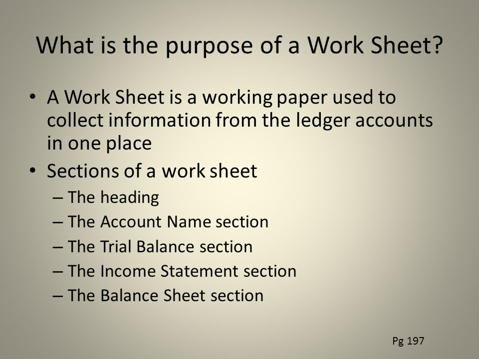 What is the purpose of a Work Sheet