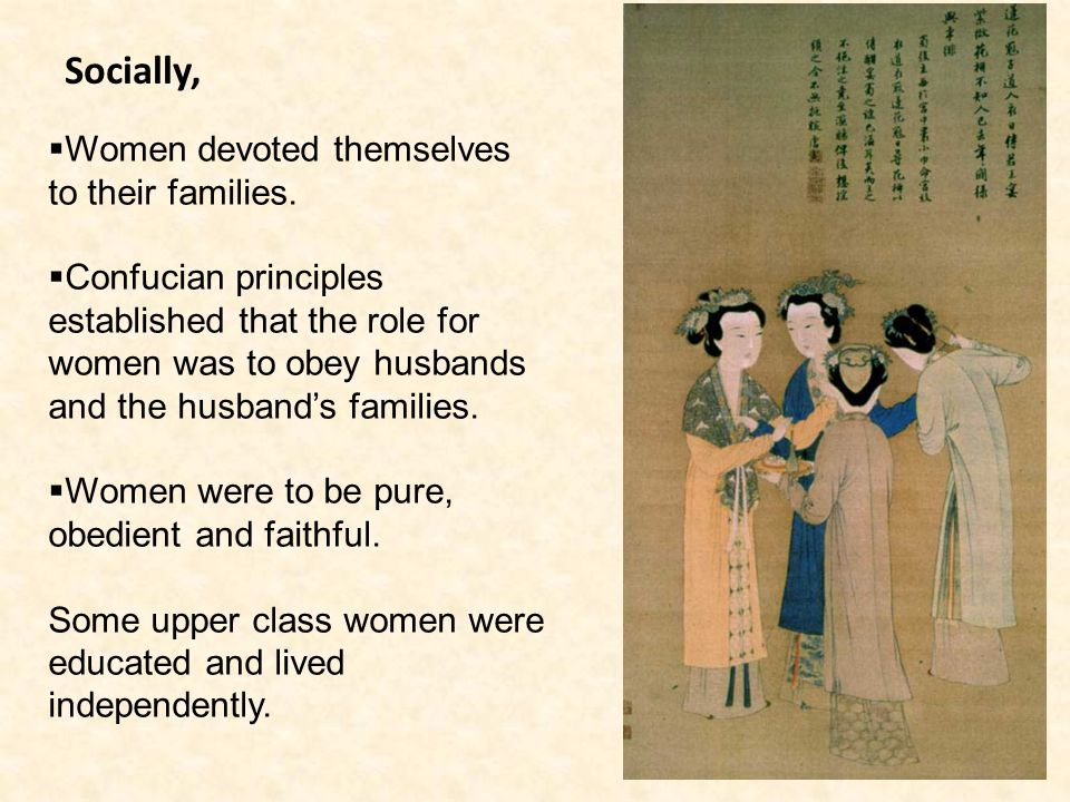 Socially, Women devoted themselves to their families.