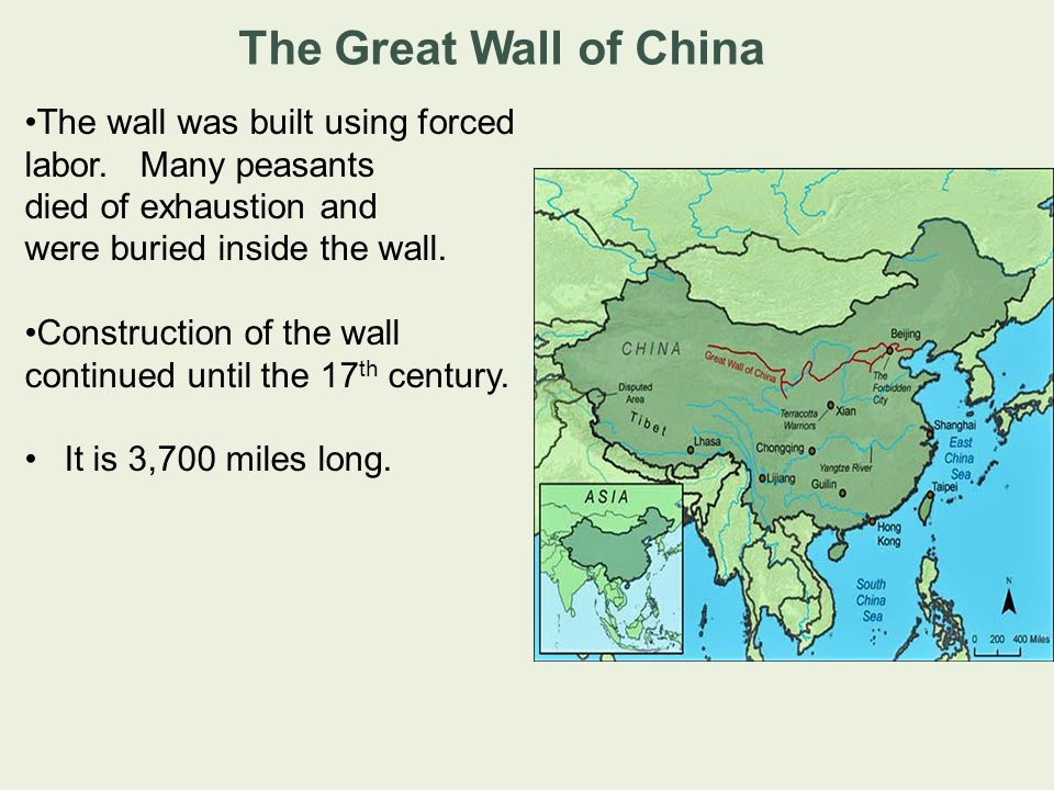 The Great Wall of China The wall was built using forced