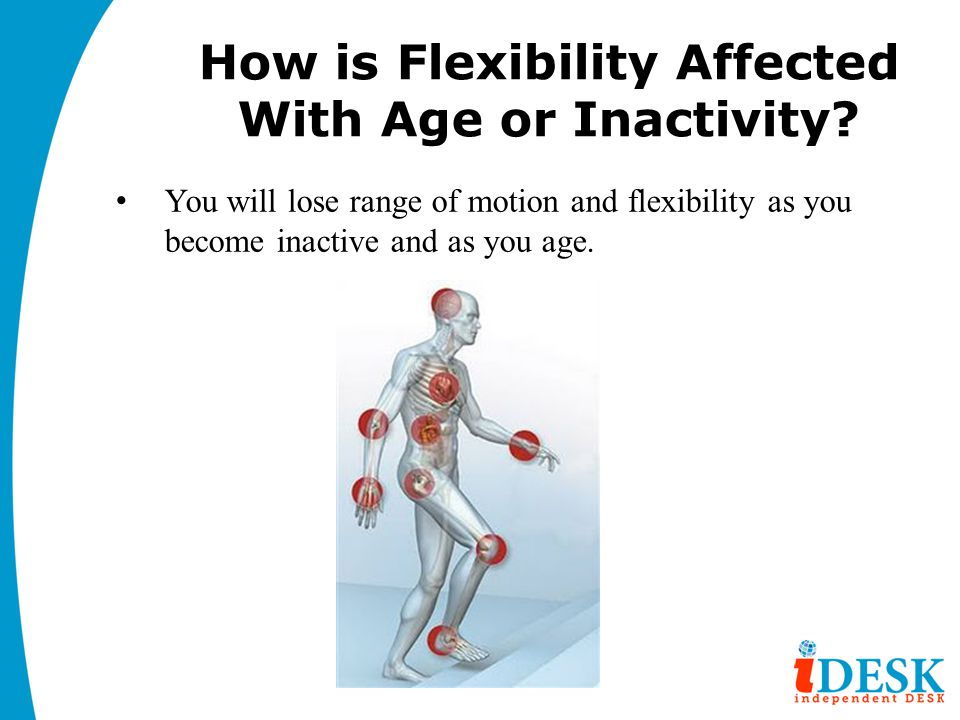How is Flexibility Affected With Age or Inactivity