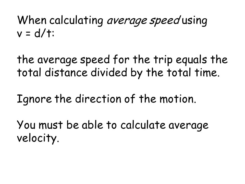 When calculating average speed using