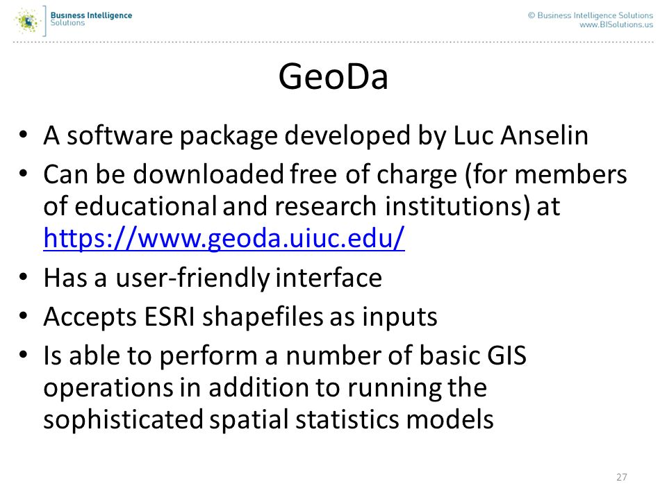 GeoDa A software package developed by Luc Anselin