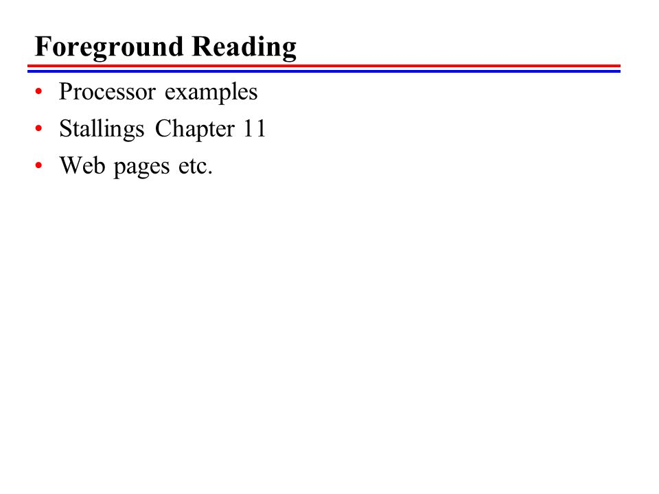 Foreground Reading Processor examples Stallings Chapter 11