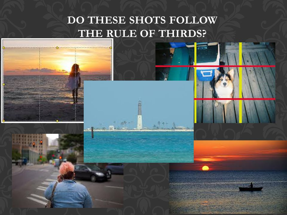 DO THESE SHOTS FOLLOW THE RULE OF THIRDS