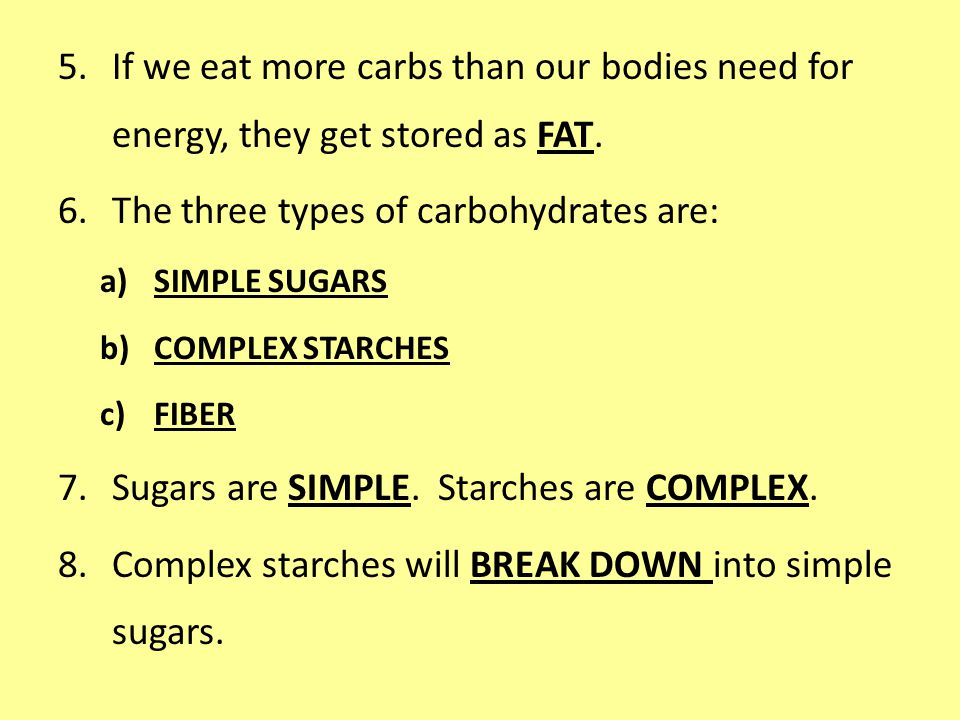 The three types of carbohydrates are:
