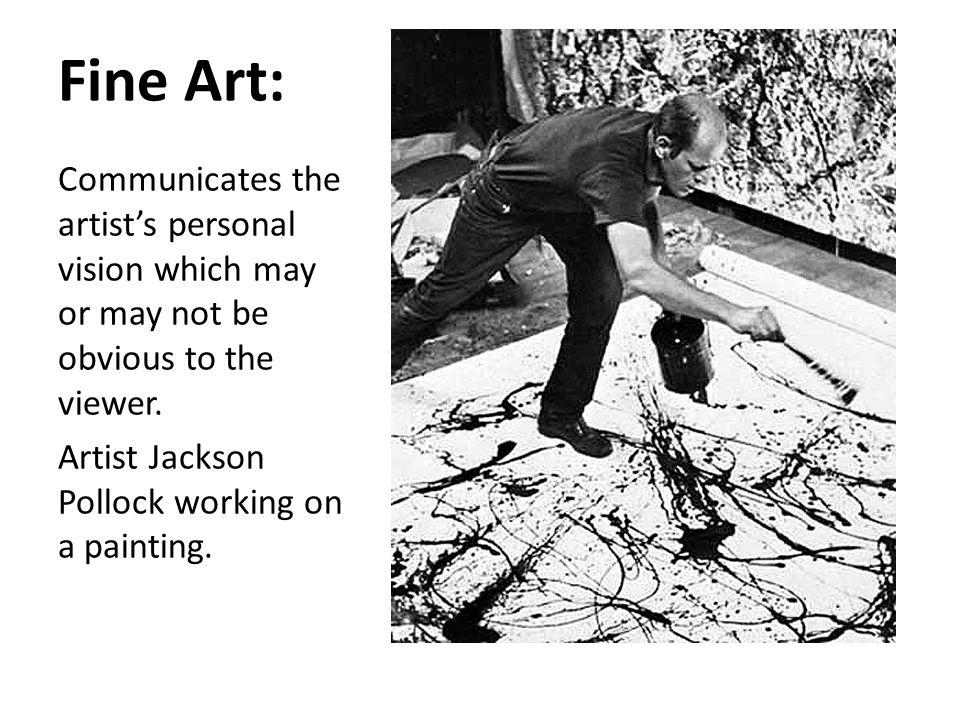 Fine Art: Communicates the artist's personal vision which may or may not be obvious to the viewer.