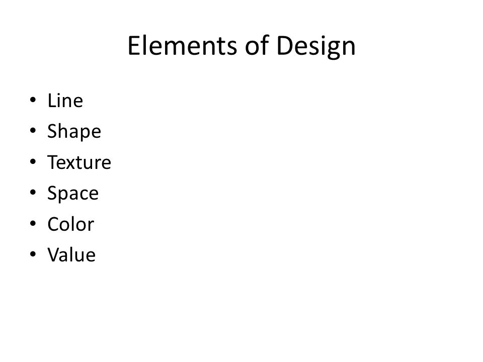 Elements of Design Line Shape Texture Space Color Value