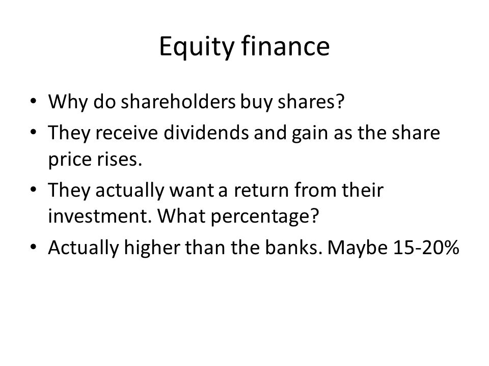Equity finance Why do shareholders buy shares