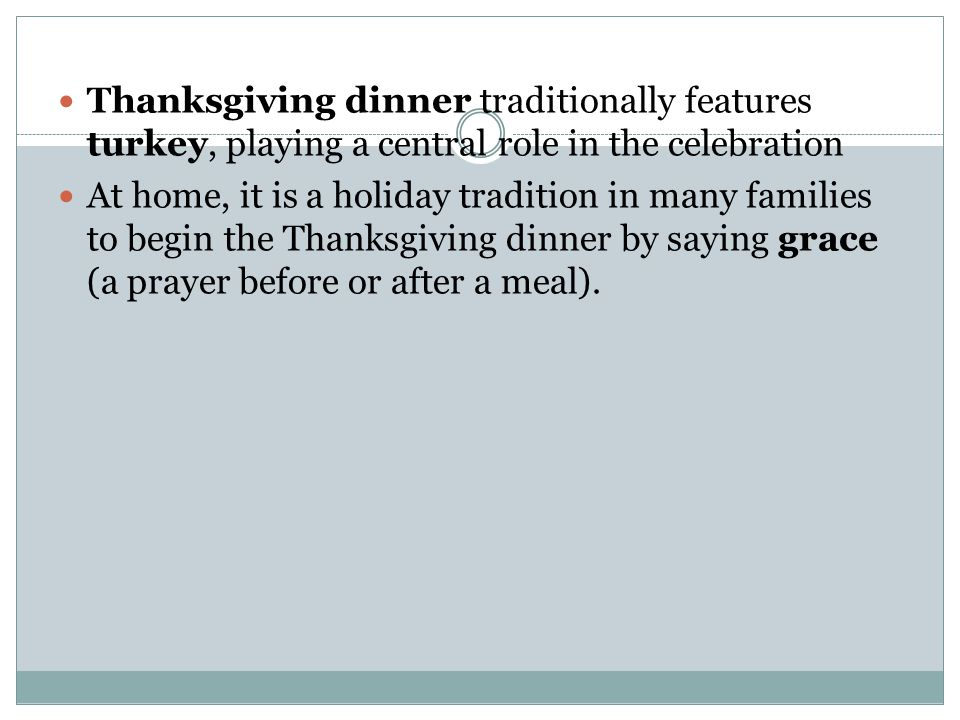 Thanksgiving dinner traditionally features turkey, playing a central role in the celebration