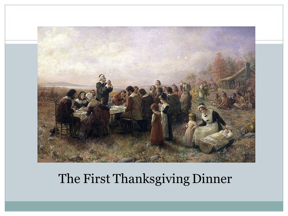 The First Thanksgiving Dinner
