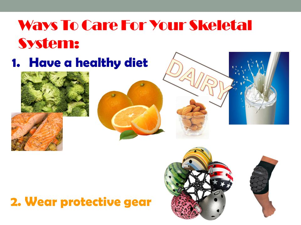 Ways To Care For Your Skeletal System: