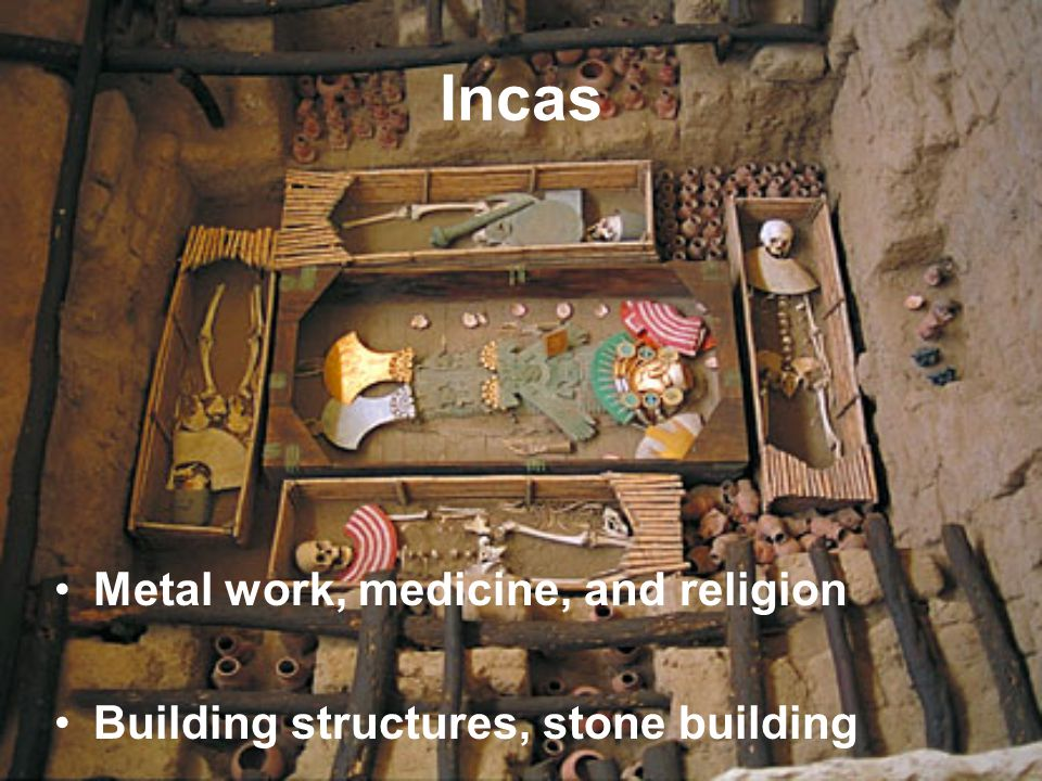 Incas Metal work, medicine, and religion