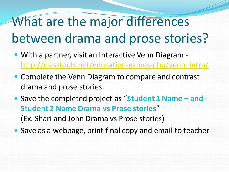 What Are The Major Differences Between Drama And Prose Stories