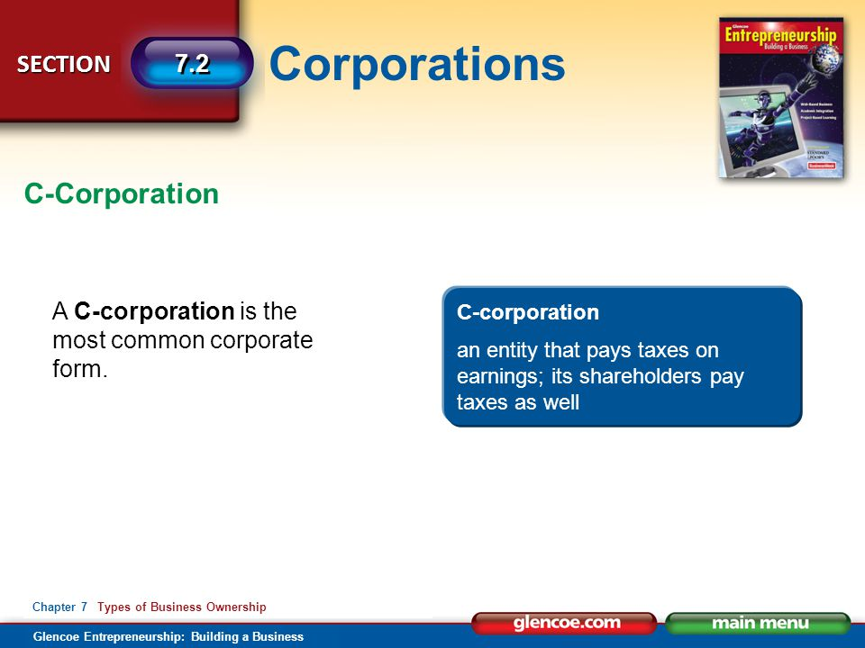 C-Corporation A C-corporation is the most common corporate form.