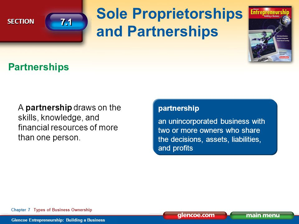 Partnerships A partnership draws on the skills, knowledge, and financial resources of more than one person.