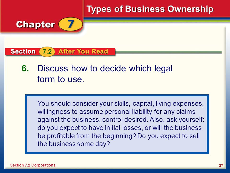 Discuss how to decide which legal form to use.
