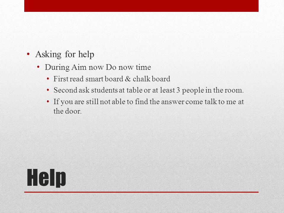 Help Asking for help During Aim now Do now time