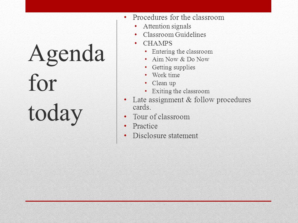 Agenda for today Procedures for the classroom