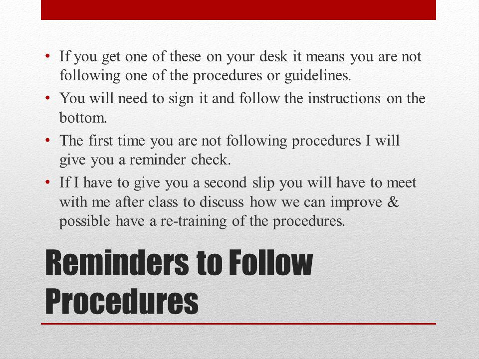 Reminders to Follow Procedures