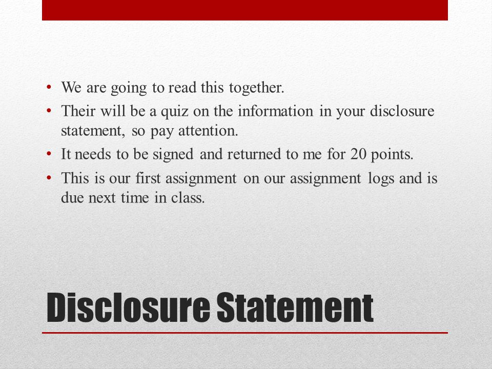 Disclosure Statement We are going to read this together.