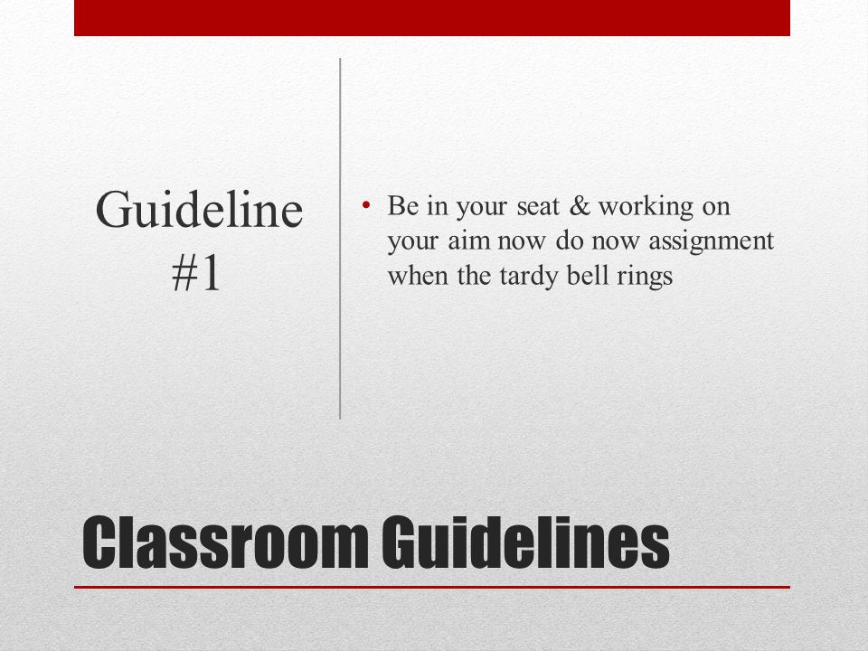 Classroom Guidelines Guideline #1